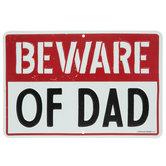 Beware Of Dad Metal Sign