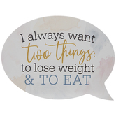 Lose Weight & Eat Speech Bubble Wood Decor