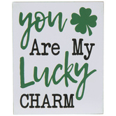 You Are My Lucky Charm Wood Decor