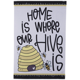 Home Is Where The Hive Is Garden Flag