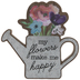 Flowers Make Me Happy Watering Can Wood Decor