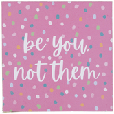 Be You Not Them Polka Dot Wood Decor