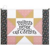 Quilters Never Cut Corners Pouch
