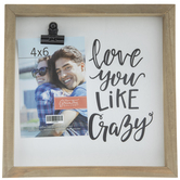 "Love You Like Crazy Wood Clip Frame - 4"" x 6"""