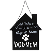 Stay At Home Dog Mom Metal Wall Decor