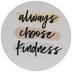 Always Choose Kindness Wood Magnet
