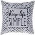 Keep Life Simple Pillow