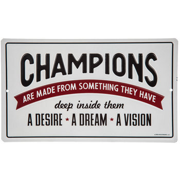 Champions Are Made Metal Sign