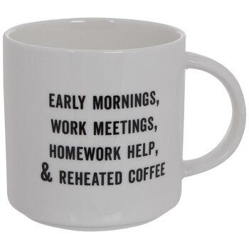 Reheated Coffee Mug
