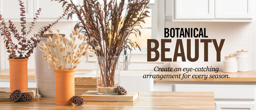 Botanical Beauty - Create an eye-catching arrangement for every season.