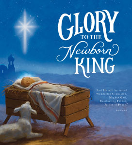 Glory to the Newborn King
