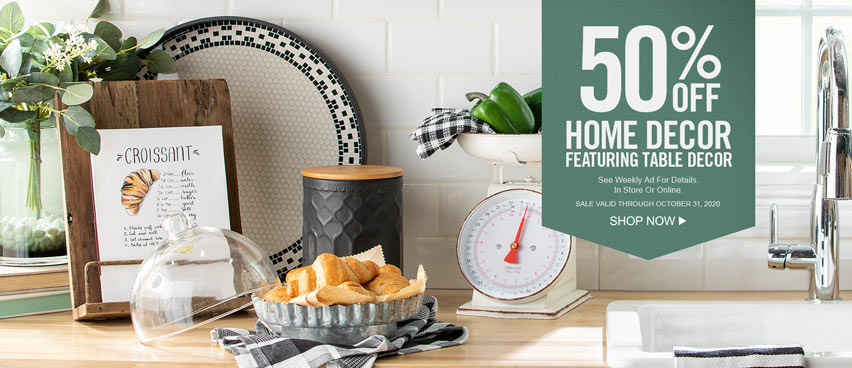 50% off Home Décor - Valid Through October 31st 2020